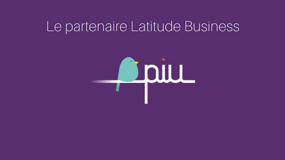 Le Partenaire Latitude Business : PIU Communication